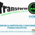 Proyecto TRANSFORM-AAPP20/30, encuesta sobre  necesidades en la gestión del conocimiento y la formación
